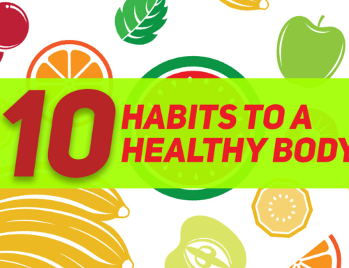 10 Habits To A Healthy Body